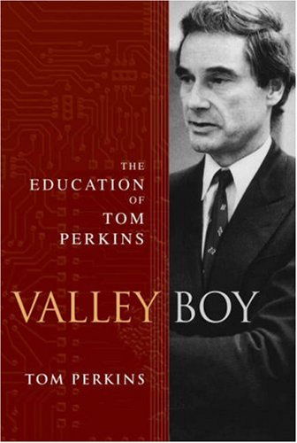 Valley Boy: The Education of Tom Perkins