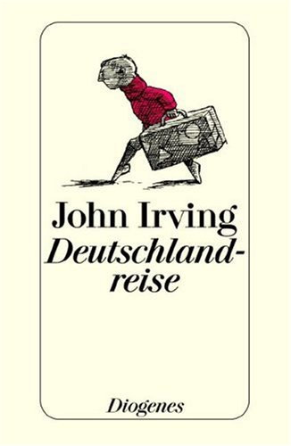 Deutschlandreise by John Irving