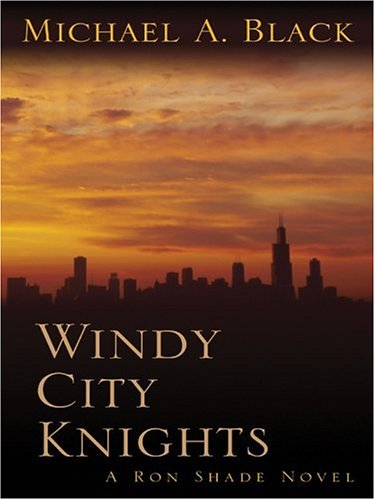 Windy City Knights by Michael A. Black