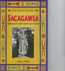 Sacagawea: Westward With Lewis And Clark