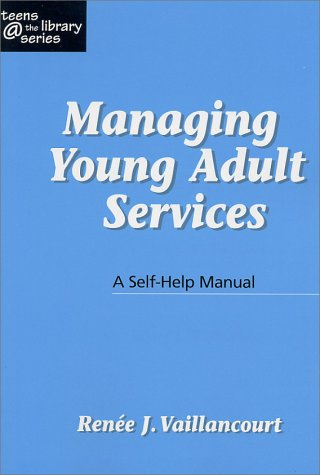 Managing Young Adult Services by Renee J. Vaillancourt