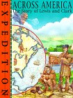 Across America: The Story Of Lewis & Clark (Expedition)