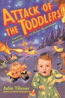 Attack Of The Toddlers!: Further Adventures On Planet Parenthood