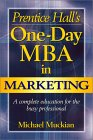 Prentice Hall's One-Day MBA in Marketing