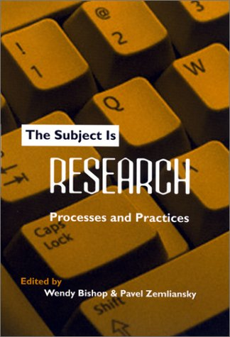 The Subject Is Research by Wendy Bishop