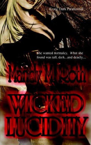 Wicked Lucidity by Mandy M. Roth