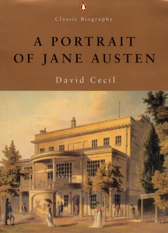 A Portrait Of Jane Austen by David Cecil