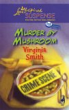 Murder By Mushroom (Steeple Hill Love Inspired Suspense #63)