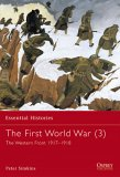 The First World War Vol. 3: The Western Front 1917-1918 (Essential Histories)