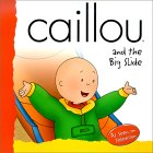 Caillou And The Big Slide (Backpack (Caillou))