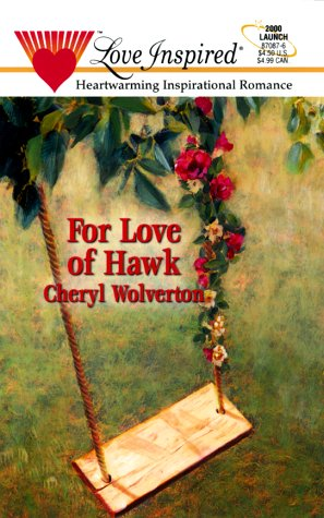 For Love Of Hawk Love InspiredHill Creek Texas, 2 Hill Creek Texas 2