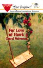 For Love Of Hawk (Love Inspired)(Hill Creek Texas, #2)