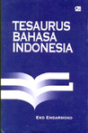 Tesaurus Bahasa Indonesia by Eko Endarmoko