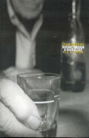 Ivan Petrov: Russia Through a Shot Glass