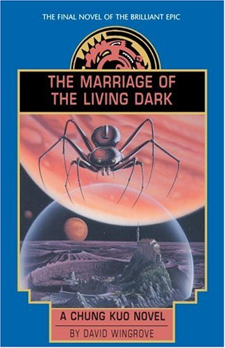 The Marriage of the Living Dark by David Wingrove