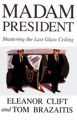 Madam President by Eleanor Clift