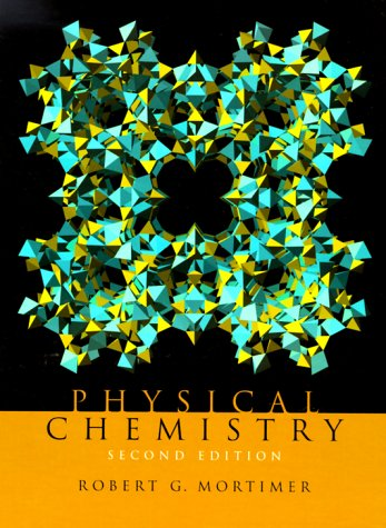 Physical Chemistry by Robert G. Mortimer