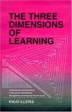Three Dimensions Of Learning: Contemporary Learning Theory In The Tension Field Between The Cognitive, The Emotional And The Social