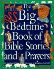 The Big Bedtime Book Of Bible Stories And Prayers