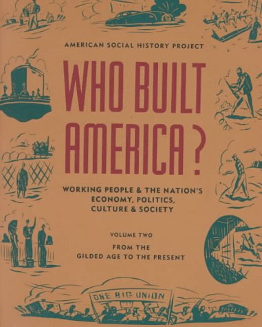 Who Built America? by American Social History Pro...