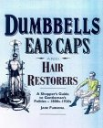 Dumbbells, Earcaps and Hair Restorers: A Shopper's Guide to Gentlemen's Foibles 1880-1930