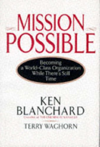 Mission Possible: Becoming A World Class Organization While There