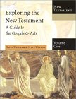 Exploring The New Testament (A Guide to the Gospels and Acts)