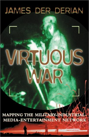 Virtuous War: Mapping The Military- Industrial-media-entertainment Network