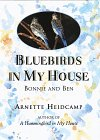 Bluebirds in My House:  Bonnie and Ben