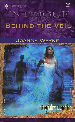 Behind The Veil (Moriah's Landing) by Joanna Wayne