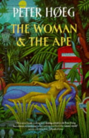 The Woman & the Ape by Peter Høeg