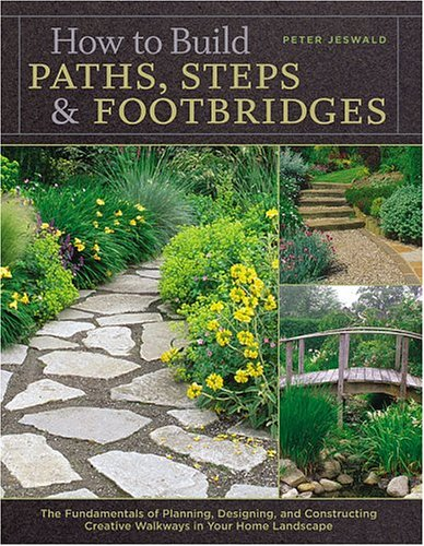 How to Build Paths, Steps & Footbridges by Peter Jeswald