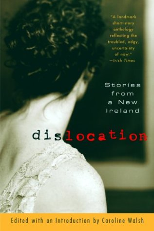 Dislocation: Stories from a New Ireland