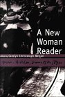 A New Woman Reader: Fiction, Articles, And Drama Of The 1890s