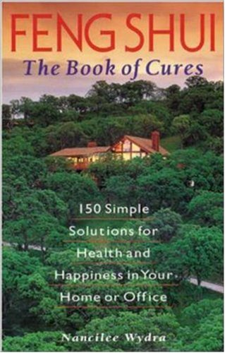 Feng Shui the Book of Cures by Nancilee Wydra
