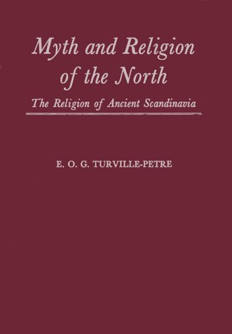 Read Myth and Religion of the North: The Religion of Ancient Scandinavia PDF by Gabriel Turville-Petre