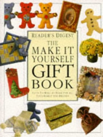 The Make It Yourself Gift Book: Gifts To Make At Home For All Your Family And Friends