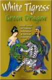 White Tigress, Green Dragon