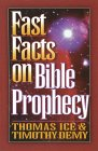 Fast Facts on Bible Prophecy: A Complete Guide to the Last Days