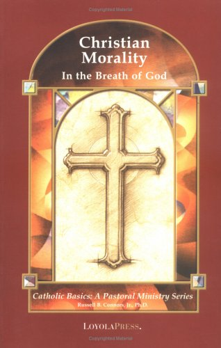 Christian Morality: In the Breath of God