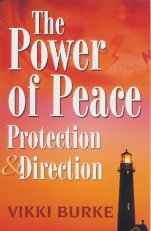 The Power of Peace  by Vikki Burke