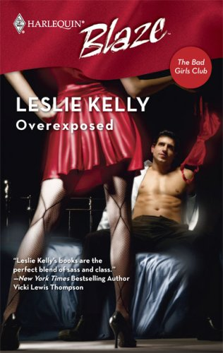 Overexposed (The Bad Girls Club) (Harlequin Blaze #347)