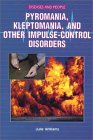Pyromania, Kleptomania, And Other Impulse Control Disorders