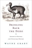 Bringing Back The Dodo: Lessons In Natural And Unnatural History