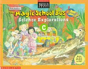 The Magic School Bus Science Explorations C (Scholastic Skills Books)