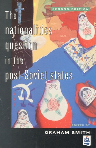 The Nationalities Question In The Post Soviet States by Graham Smith