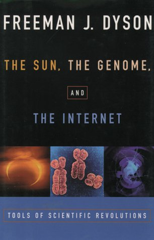 The Sun, the Genome and the Internet by Freeman Dyson