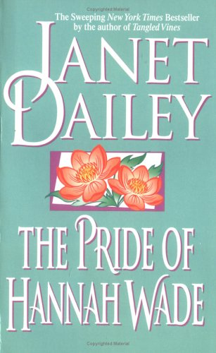 The Pride of Hannah Wade by Janet Dailey