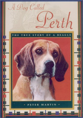 A Dog Called Perth: The True Story of a Beagle
