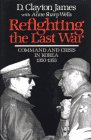 Refighting the Last War: Command and Crisis in Korea 1950-1953